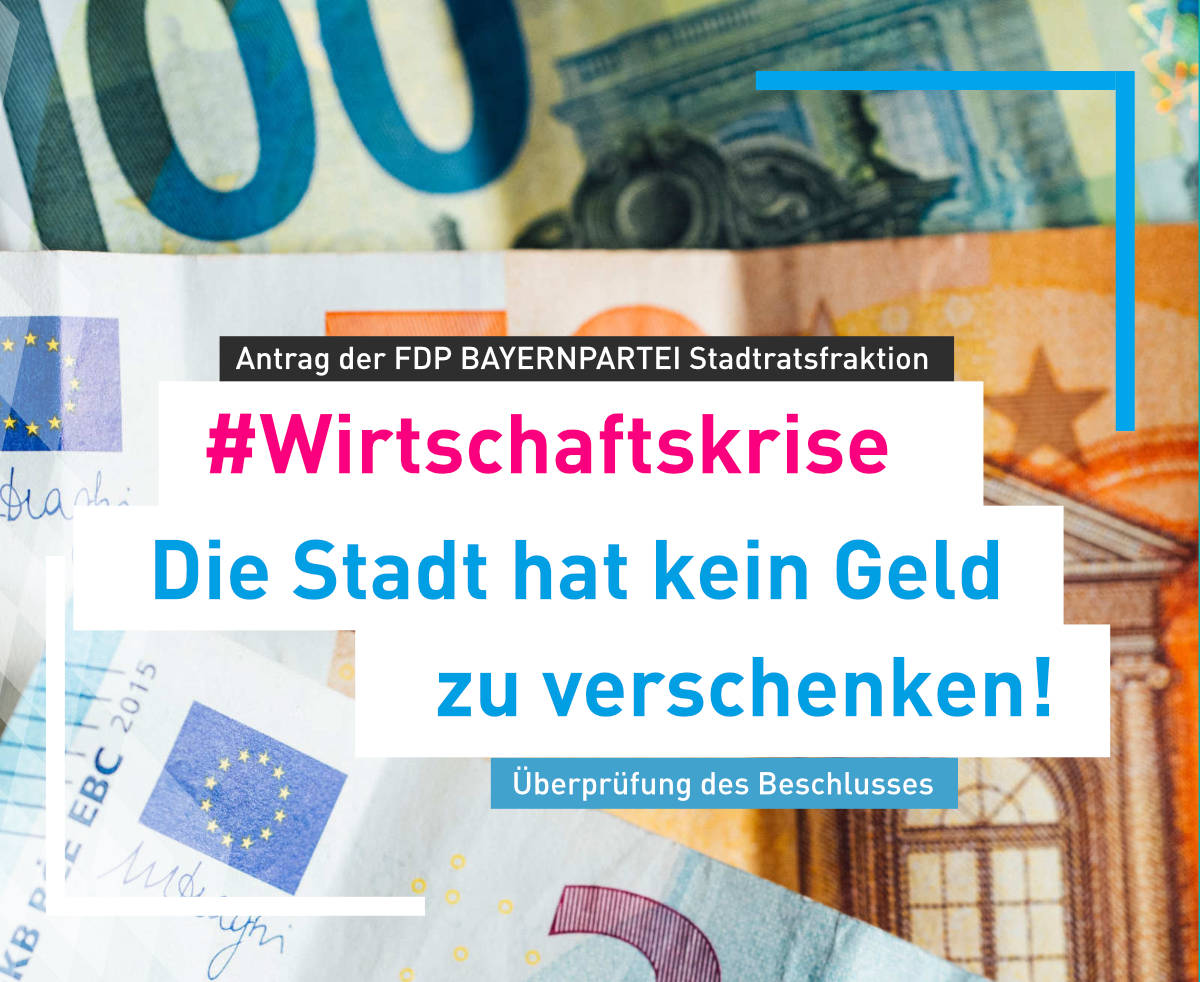 Die Stadt hat kein Geld zu verschenken FDP BAYERNPARTEI Stadtratsfraktion