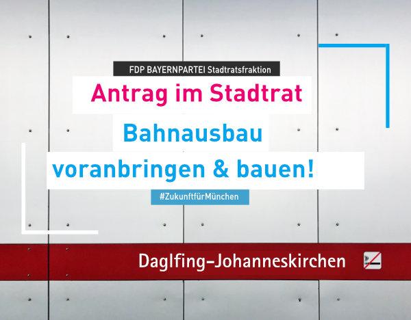 Antrag der FDP BAYERNPARTEI Bahnausbau Daglfing – Johanneskirchen voranbringen