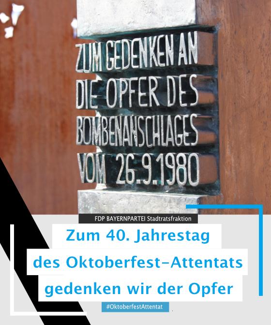 Zum 40. Jahrestag des Oktoberfest-Attentats - wir gedenken der Opfer FDP BAYERNPARTEI
