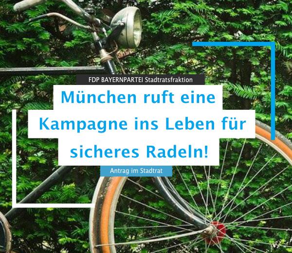 """Antrag im Stadtrat – FDP BAYERNPARTEI Antrag """"Für Rücksicht – gegen Rasen, Rüpeln und Rempeln"""" München ruft eine Kampagne ins Leben für sicheres Radeln"""